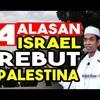 4 ALASAN YAHUDI REBUT TANAH PALESTINA l USTAD ABDUL SOMAD