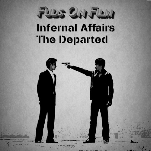 Infernal Affairs and The Departed