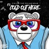 It's Cold Out Here - Chilly The Polar Bear
