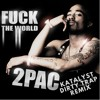 2Pac - Fuck The World (Katalyst Dirty Trap Remix)