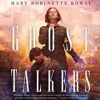 Ghost Talkers By Mary Robinette Kowal Audiobook Excerpt