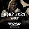 A$AP Ferg - Work (PuroWuan Trap Remix) [Refilled Flipz]