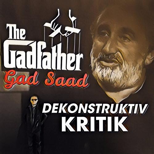 7.2 DEKONSTRUKTIV KRITIK - Gad Saad, the #Gadfather