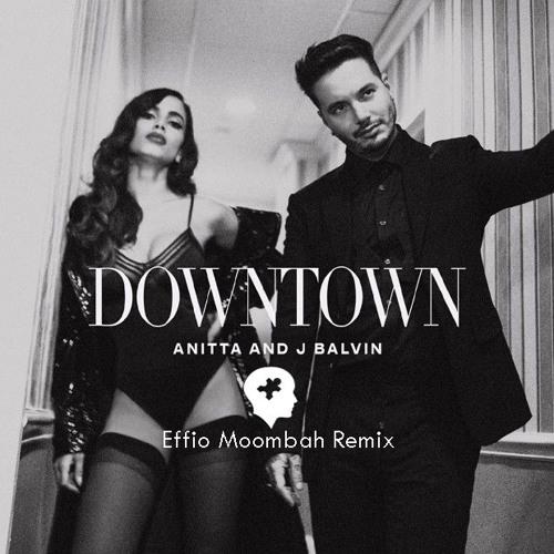 Baixar Anitta  J Balvin - Downtow (Effio Moombah Remix)MASTER *DESCARGA EN COMPRAR*