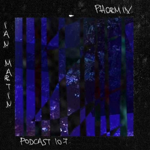 Phormix Podcast #107 Ian Martin
