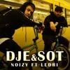 Noizy ft. Ledri - Dje & Sot (DJ Gossly Remix)