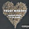 HunchoReese - Trust Nobody ft. Lil Slabb-1.mp3