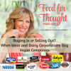 Buying In or Selling Out? When Meat and Dairy Corporations Buy Vegan Companies