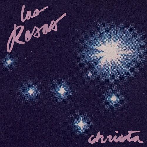 """Las Rosas - Christa 7"""" (2018 Greenway Records)"""