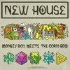 New House - Monkey Boy Meets The Corn God - 05 - Only English Spoken Here (feat Clarke Rigsby)