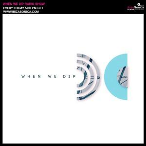 Sam Goku - When We Dip Radio #38 [8.12.17]