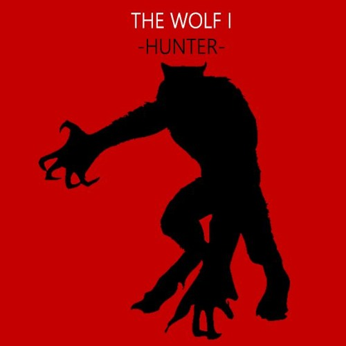 The Wolf - Part I - The Hunter