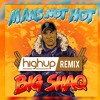 Mans Not Hot (Highup Bootleg Remix)[Preview] FREE DOWNLOAD