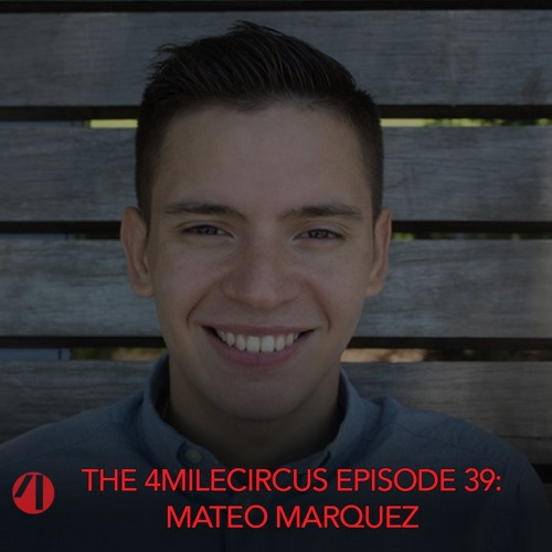 Episode 39- Mateo Márquez