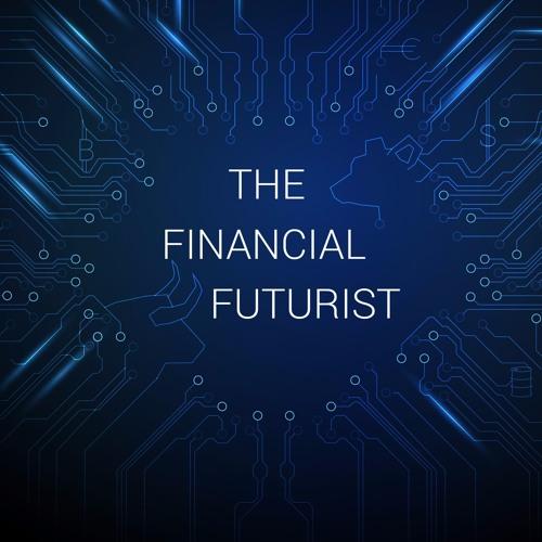 Ep 30 - The Financial Futurist: U.S. Jobs, The Dollar, The Fed