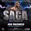 SAGA SATURDAYS - JOE PACHECO - LIVE SET 12-9-17 @ PARADISE NIGHT CLUB