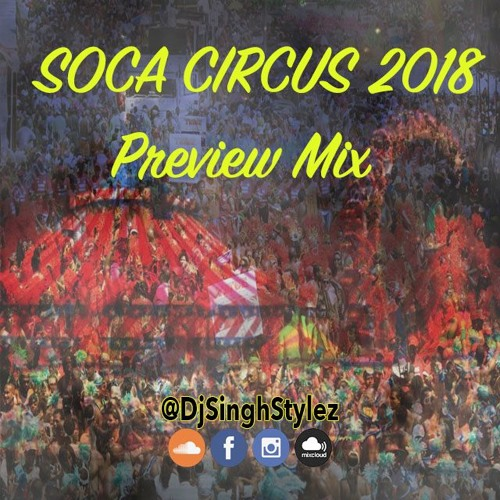 Soca Circus 2018 Preview Mix