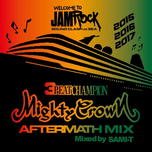 MIGHTY CROWN - JamrockCruise2017 SoundClash at Sea Aftermath MIX