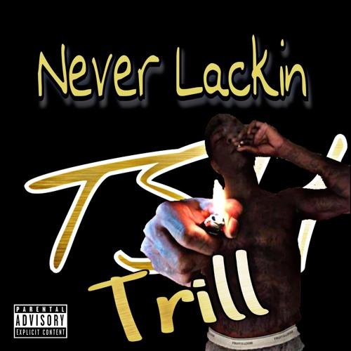 Never Lackin