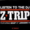 Z-Trip - Listen to the DJ (World Technique Remix)