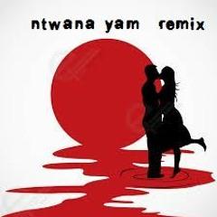 ntwana-yam-Remix