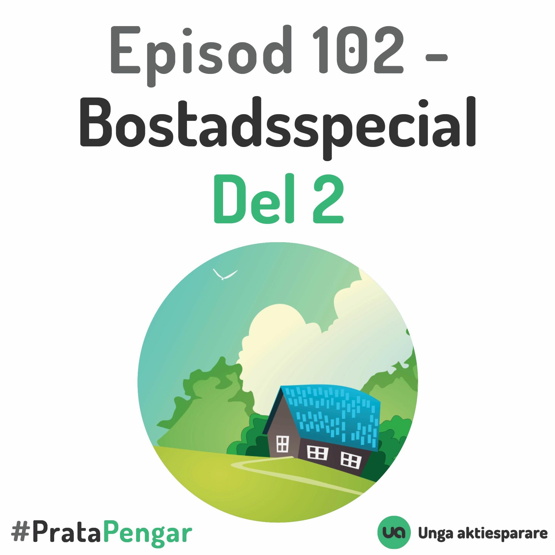 Episod 102 - Bostadsspecial del 2