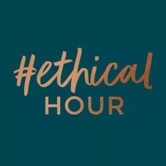 Ethical Hour podcast - How to spot an ethical business
