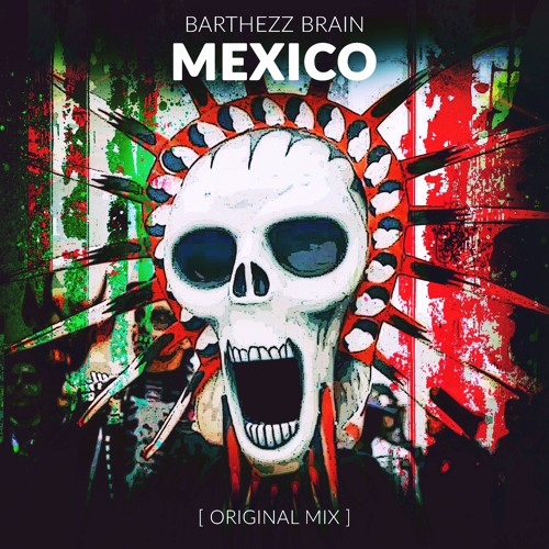 Barthezz Brain - Mexico (Original Mix)