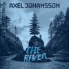 Axel Johansson - The River (Official Audio)