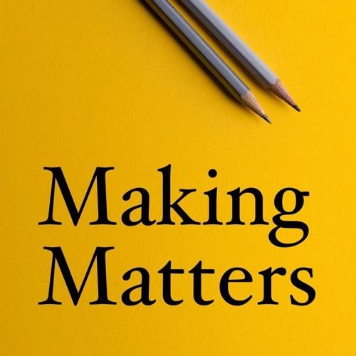 Making Matters 1 - User-Centric Development