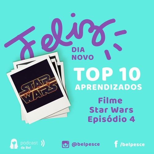 Top 10 Aprendizados do Filme Star Wars - episódio 4
