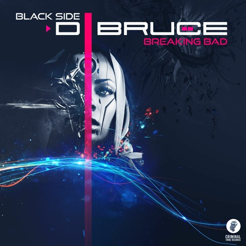 D.Bruce - Breaking Bad/Black Side [CTR028 11.12.17] OUT NOW!
