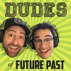 Dudes Of Future Past 70 The Future Past Of Graham Elwood Part One Mp3