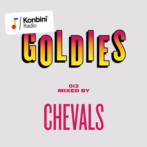 Goldies Mix 013 - Chevals (Homage Records / Better Listen)