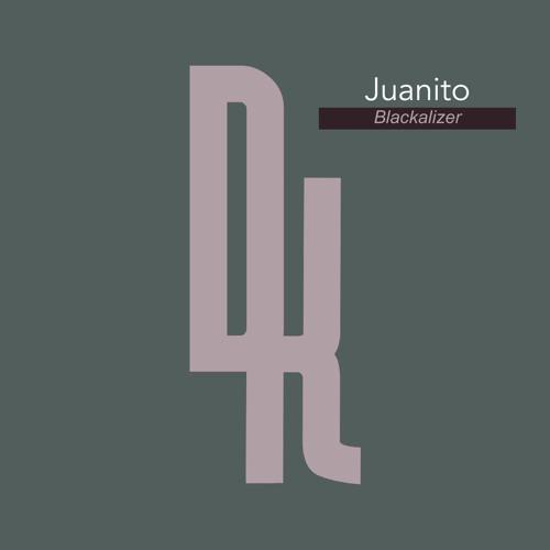 Juanito - Blackalizer (Original Mix)