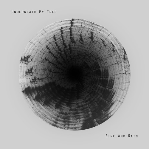 Fire And Rain - Underneath My Tree