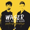 WASER - Don't give up on me (Feat. Robbie Rosen)