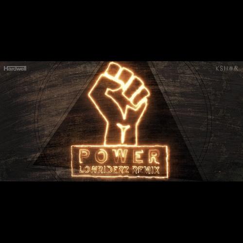 Hardwell & KSHMR - Power (Lowriderz Remix ) by LOWRIDERZ