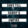 Dave Till, Gabry Q - Empire (Original Mix) [Out Now]