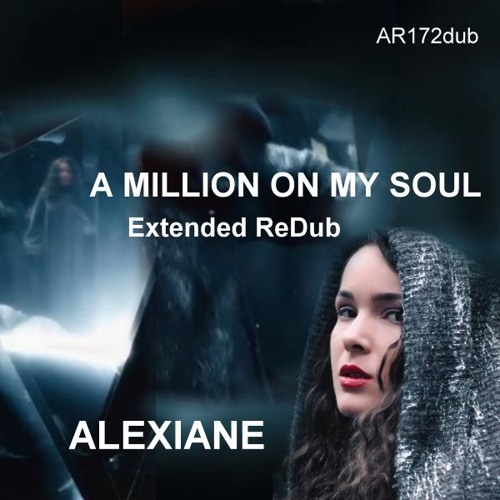 ALEXIANE A MILLION ON MY SOUL RADIO EDIT СКАЧАТЬ БЕСПЛАТНО