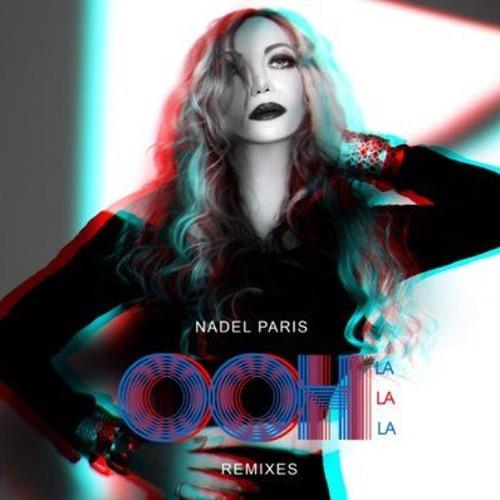 Nadel Paris - Ooh La La La (SC Edit)