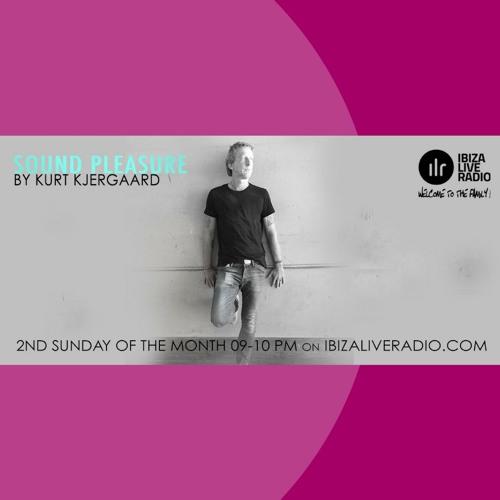 Sound Pleasure #12 Mixed by Kurt Kjergaard Ibizaliveradio.com