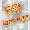 Addicted To Love (Robert Palmer)