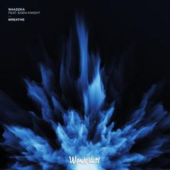Shazzka - Breathe ft. Eden Knight