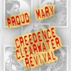 Proud Mary (Creedence Clearwater Revival)