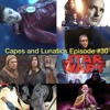 The Flash, Arrow, Agents of Shield, Star Wars, New Comic Books: Capes and Lunatics Episode #30