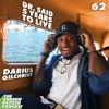 62: Dr. Said Five Years to Live - Darius Gilchrist