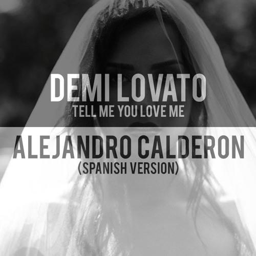 Baixar Demi Lovato - Tell Me You Love Me (Version en Español) Alejandro Calderon (Cover)
