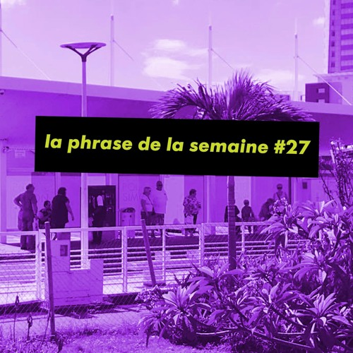#LaPhraseDeLaSemaine 27   Alé'a sé ta'w come back la sé ta mwen