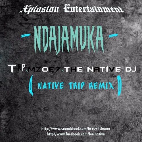 Ndajamuka-TRP x Mzoe7 x The Native Dj(Native's Remix)